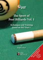 The Sport of Pool Billiards 1: Techniques and Training based on PAT, Part 1