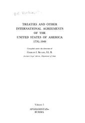 Treaties and Other International Agreements of the United States of America, 1776-1949: Afghanistan-Burma