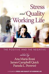 Stress and Quality of Working Life: The Positive and the Negative