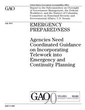 Emergency Preparedness: Agencies Need Coordinated Guidance on Incorporating Telework into Emergency and Continuity Planning