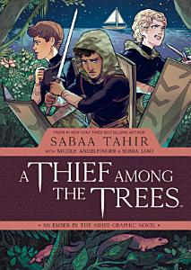 A Thief Among the Trees  An Ember in the Ashes Graphic Novel Book