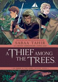 A Thief Among The Trees  An Ember In The Ashes Graphic Novel
