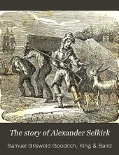 The Story of Alexander Selkirk: With Engravings