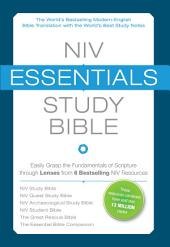 NIV, Essentials Study Bible, eBook: Easily Grasp the Fundamentals of Scripture through Lenses from 6 Bestselling NIV Resources