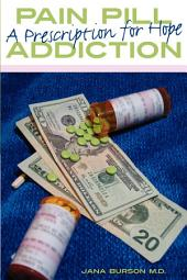 Pain Pill Addiction: A Prescription for Hope