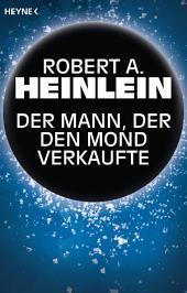 Der Mann, der den Mond verkaufte: Roman