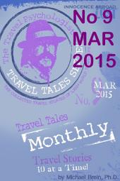 Travel Tales Monthly: No. 9 March 2015: Humor—Funny Travel Stories