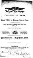 American anthems on the triumph of liberty and union over slavery and treason PDF