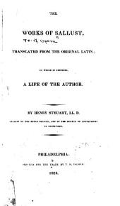 The Works of Sallust, Translated from the Original by Henry Steuart