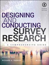 Designing and Conducting Survey Research: A Comprehensive Guide, Edition 4