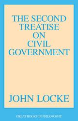 The Second Treatise On Civil Government Book PDF