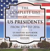 The Complete List of US Presidents from 1789 to 2016 - US History Kids Book   Children's American History