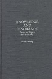 Knowledge and Ignorance: Essays on Lights and Shadows