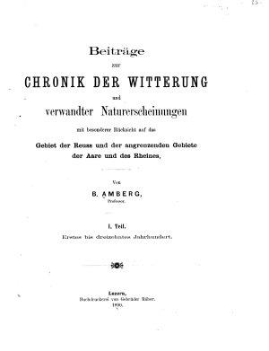 Beitr  ge zur Chronik der Witterung und verwandter Naturerscheinungen mit besonderer R  cksicht auf das Gebiet der Reuss und der angrenzenden Gebiete der Aare und des Rheines PDF