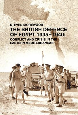 The British Defence of Egypt  1935 40