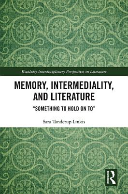 Memory  Intermediality  and Literature