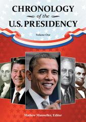 Chronology of the U.S. Presidency [4 volumes]