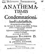 Discursus theol. de anathematismis seu condemnationibus ecclesiasticis
