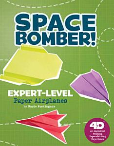 Space Bomber  Expert Level Paper Airplanes PDF