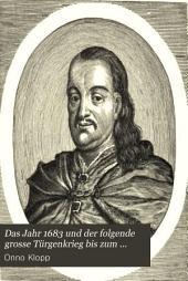 Das Jahr 1683 und der folgende grosse Türgenkrieg bis zum frieden von Carlowitz 1699