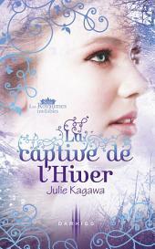 La captive de l'Hiver: T2 - Les Royaumes invisibles