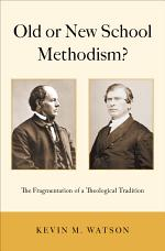 Old or New School Methodism?