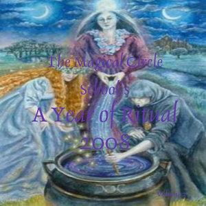 The Magical Circle Schoo s  A Year of Ritual 2008 Vol 3 PDF