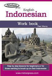 Indonesian Work book: Learn to speak Bahasa Indonesia