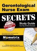 Gerontological Nurse Exam Secrets Study Guide  Gerontological Nurse Test Review for the Gerontological Nurse Exam