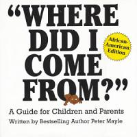 Where Did I Come From     African American Edition PDF