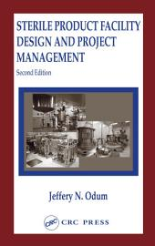 Sterile Product Facility Design and Project Management, Second Edition: Edition 2