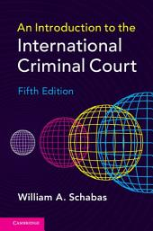 An Introduction to the International Criminal Court: Edition 5