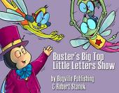 Buster's Big Top Little Letters Show: Learning Skills for Preschool & Kindergarten