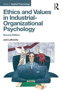 Ethics and Values in Industrial Organizational Psychology Book