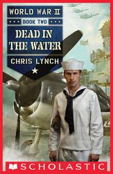 World War II Book 2: Dead in the Water