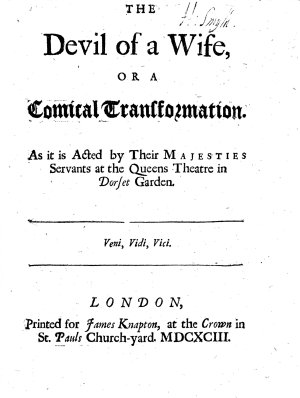 The Devil of a Wife  or  a Comical Transformation  A farce in three acts and in prose