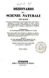 Dizionario delle scienze naturali nel quale si tratta metodicamente dei differenti esseri della natura, ... accompagnato da una biografia de' piu celebri naturalisti, opera utile ai medici, agli agricoltori, ai mercanti, agli artisti, ai manifattori, ...: 5: CAN-CEP.