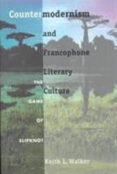 Countermodernism And Francophone Literary Culture Book PDF
