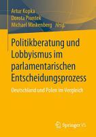 Politikberatung und Lobbyismus im parlamentarischen Entscheidungsprozess PDF