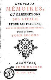 Nouveaux mémoires ou Observations sur l'Italie et sur les Italiens par deux gentilshommes suédois: Volume 2