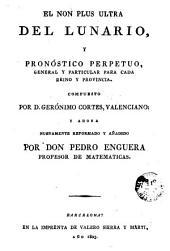 El non plus ultra do lunario y pronóstico perpétuo, general y particular para cada reino y provincia