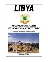 Libya Mineral & Mining Sector Investment and Business Guide
