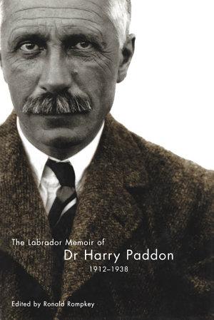 Labrador Memoir of Dr Harry Paddon  1912 1938