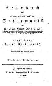 Lehrbuch der reinen und angewandten Mathematik. 2. verb. u. verm. Aufl: Band 1