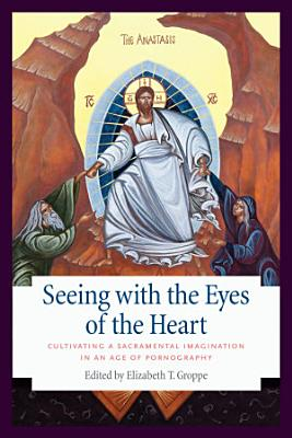 Seeing with the Eyes of the Heart PDF