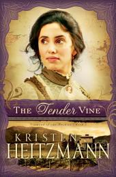 The Tender Vine (Diamond of the Rockies Book #3)