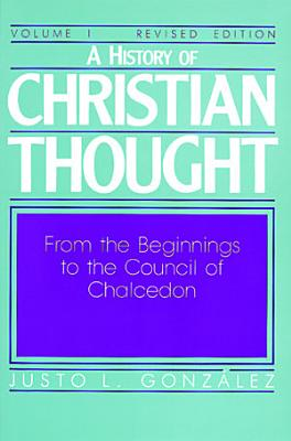 A History of Christian Thought  From the beginnings to the Council of Chalcedon PDF