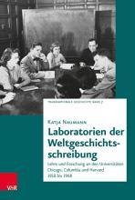 Laboratorien der Weltgeschichtsschreibung PDF