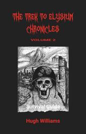 The Trek to Elysium Chronicles: Volume 2: Survival Guide
