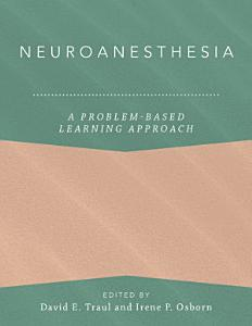 Neuroanesthesia  A Problem Based Learning Approach PDF